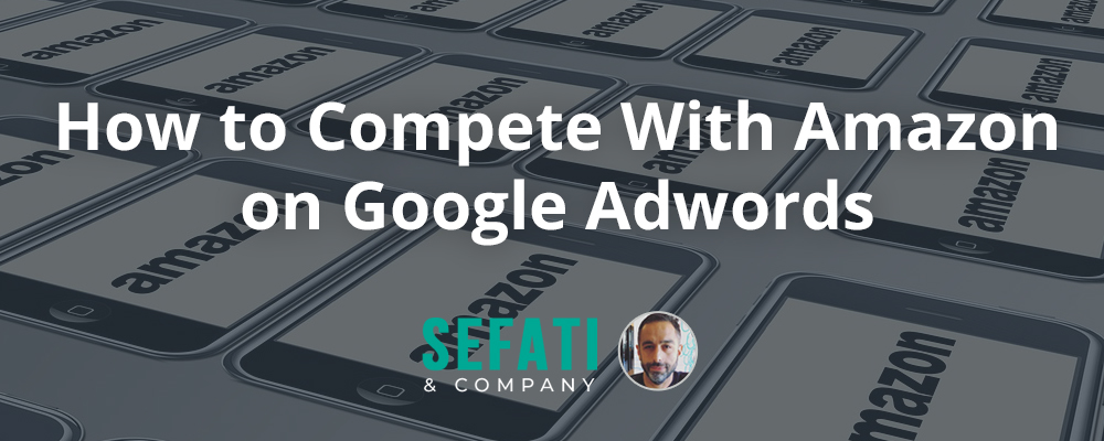How to Compete With Amazon on Google Adwords