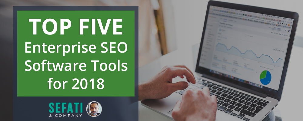Top 5 Enterprise SEO Software Tools for 2018